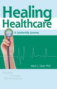 【预售】Healing Healthcare: A Leadership Journey