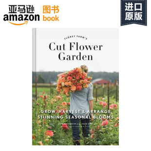 【亚马逊图书】The Floret Farm's Cut Flower Garden: Grow