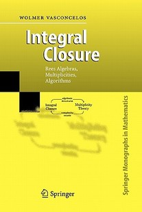 【预订】Integral Closure: Rees Algebras, Multiplicities