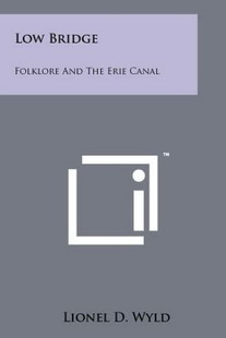 【预订】Low Bridge: Folklore and the Erie Canal