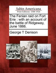 【预订】The Fenian Raid on Fort Erie: With an Account of ...